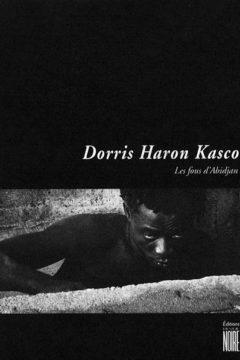 Les fous d'Abidjan, photos Dorris Haron Kasco