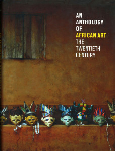 Anthology of African Art, The XXth Century